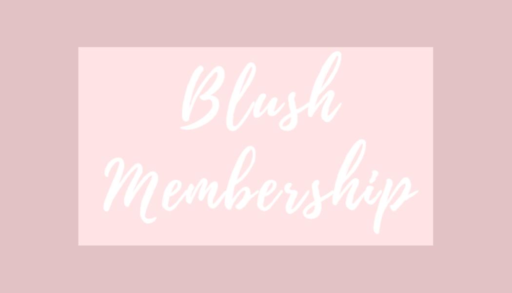 Blush Membership