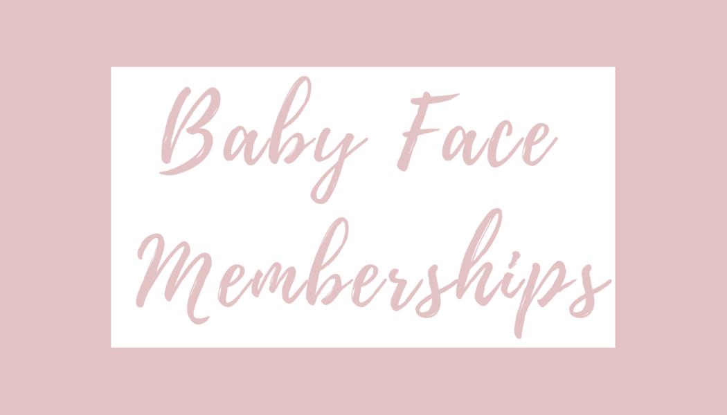 Baby Face Membership